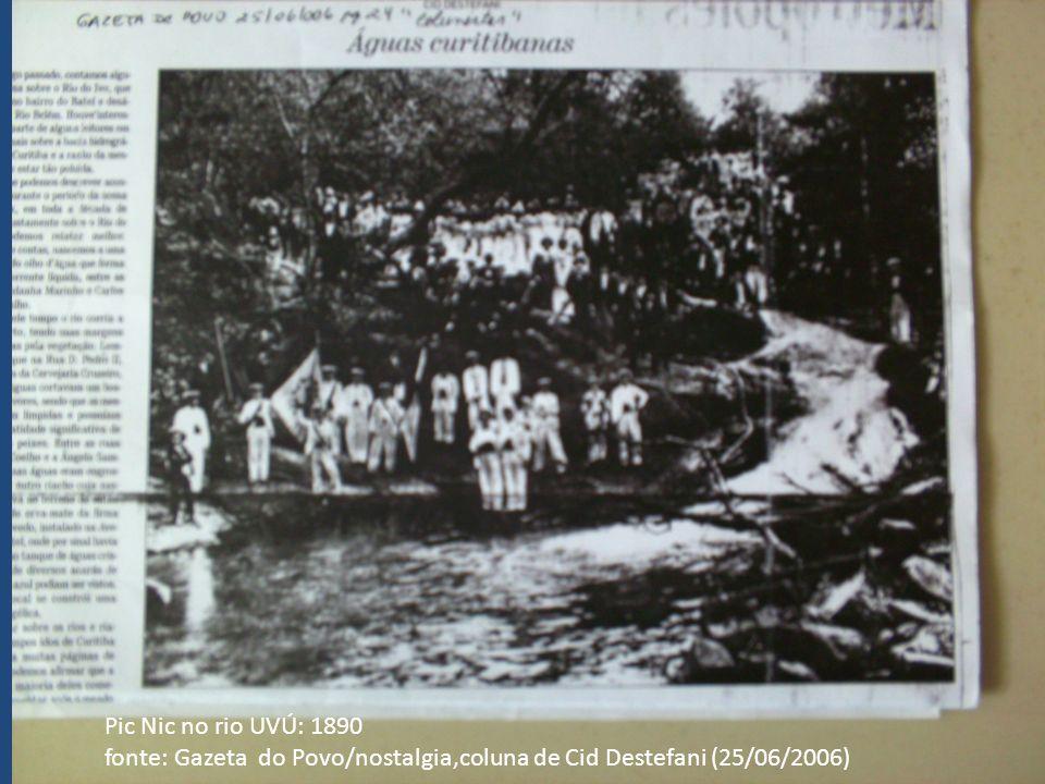 Pic Nic no rio UVÚ: 1890 fonte: Gazeta do Povo/nostalgia,coluna de Cid Destefani (25/06/2006)