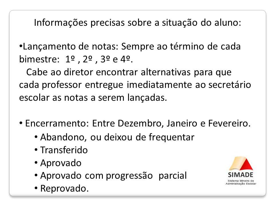 Informações precisas sobre a situação do aluno: