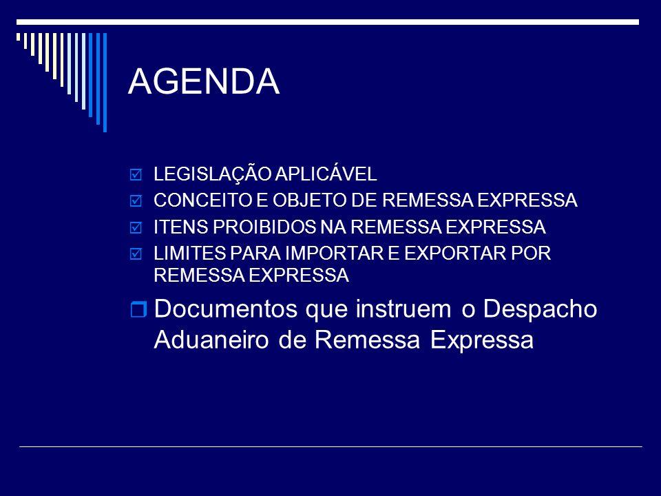 AGENDA LEGISLAÇÃO APLICÁVEL. CONCEITO E OBJETO DE REMESSA EXPRESSA. ITENS PROIBIDOS NA REMESSA EXPRESSA.