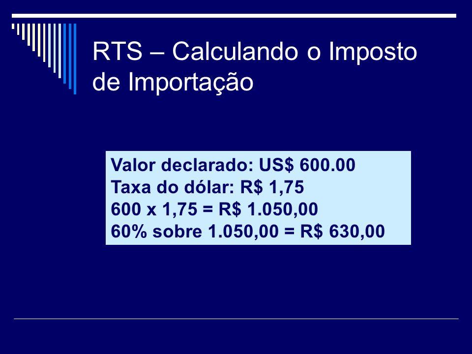RTS – Calculando o Imposto de Importação