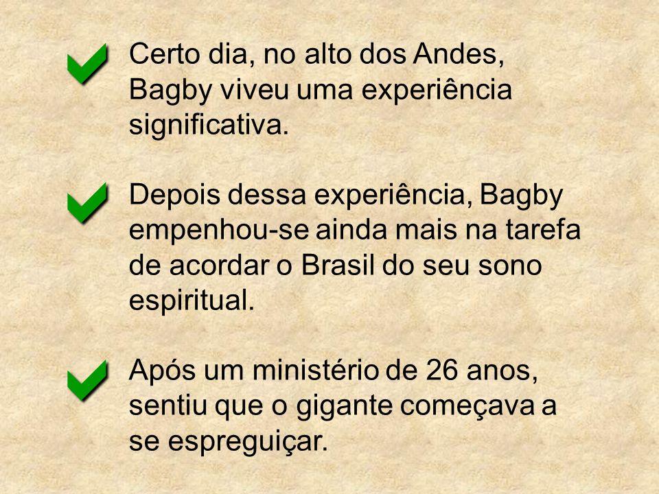 a Certo dia, no alto dos Andes, Bagby viveu uma experiência significativa.