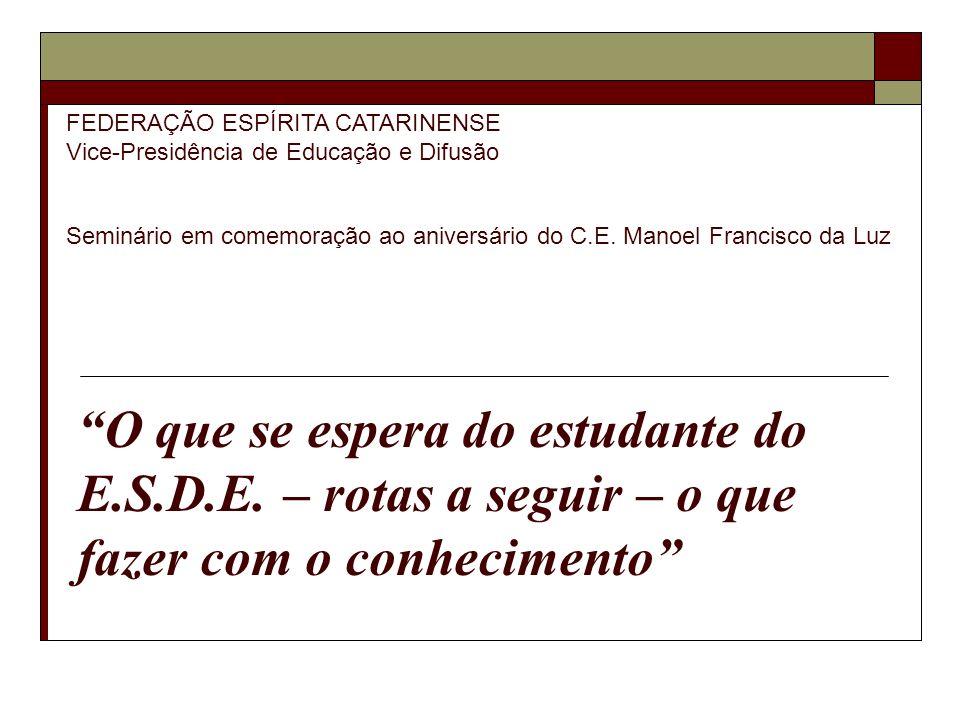 FEDERAÇÃO ESPÍRITA CATARINENSE Vice-Presidência de Educação e Difusão