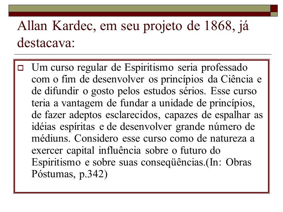 Allan Kardec, em seu projeto de 1868, já destacava: