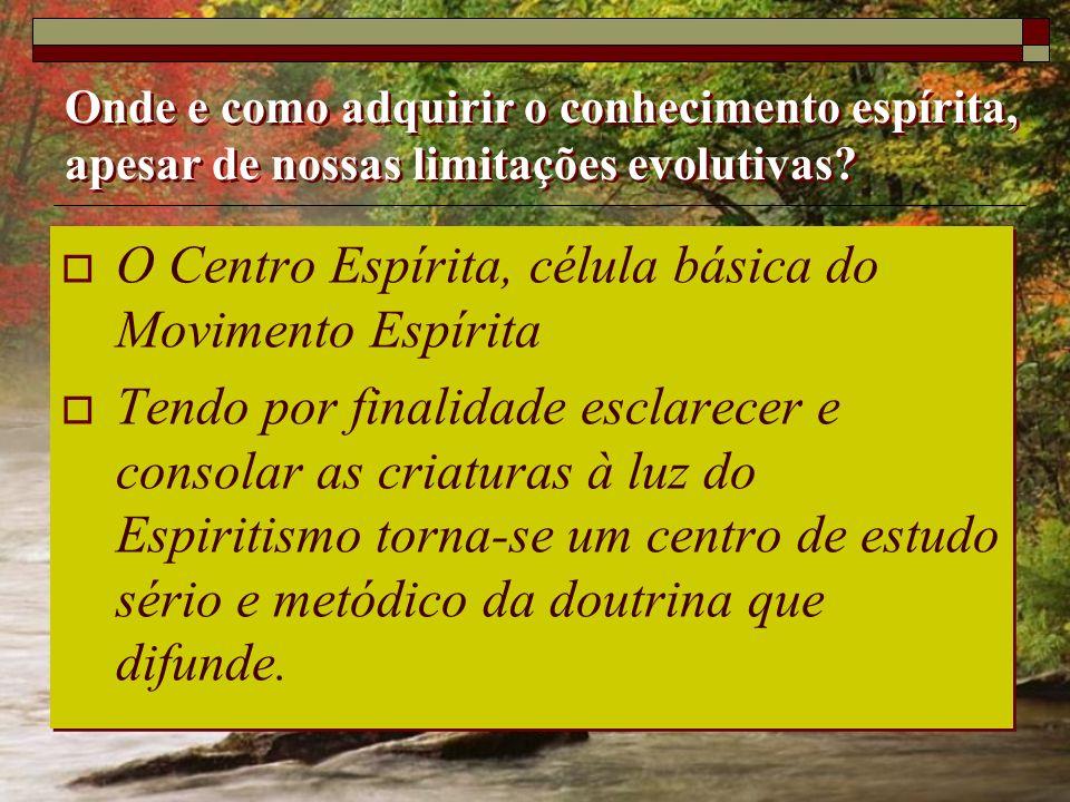 O Centro Espírita, célula básica do Movimento Espírita