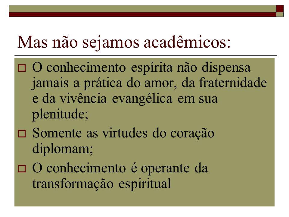 Mas não sejamos acadêmicos: