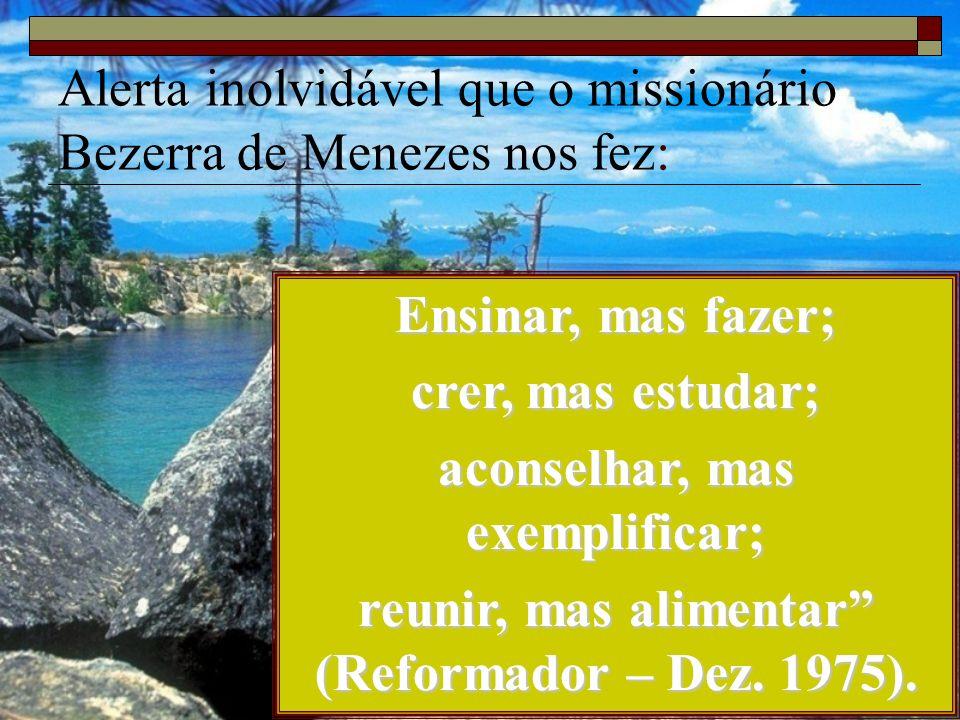 Alerta inolvidável que o missionário Bezerra de Menezes nos fez: