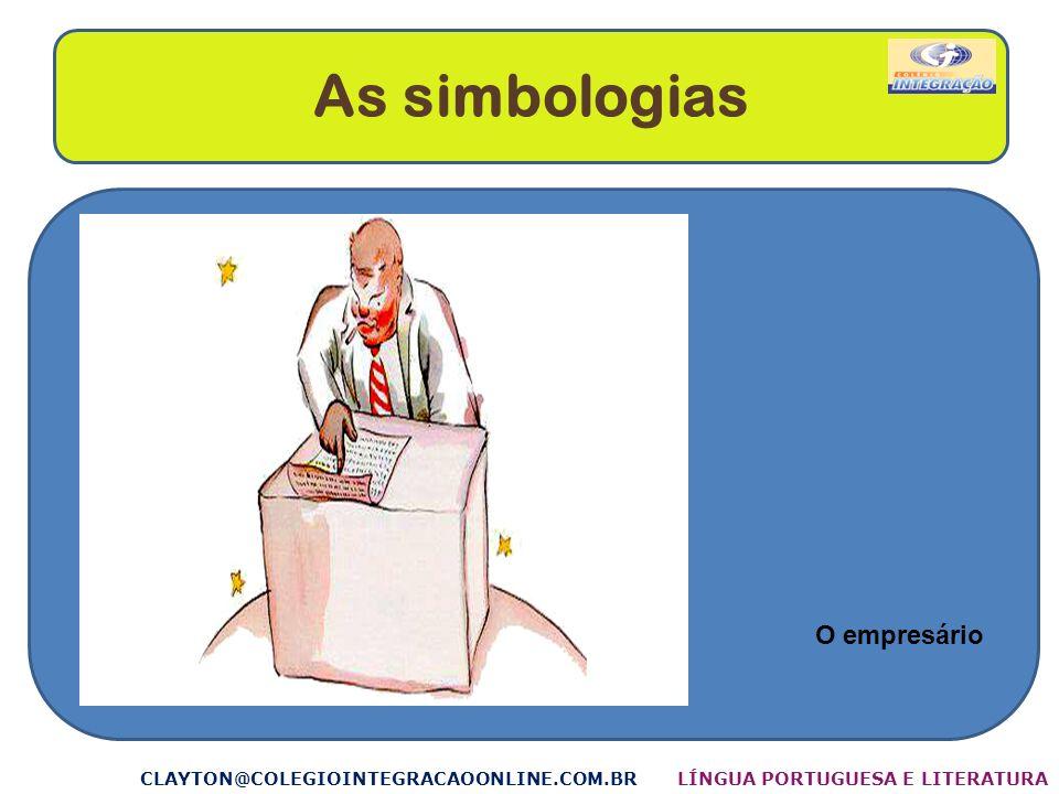 As simbologias O empresário CLAYTON@COLEGIOINTEGRACAOONLINE.COM.BR