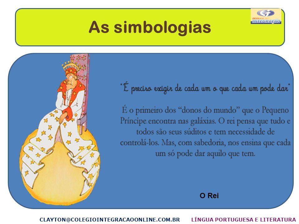 As simbologias O Rei CLAYTON@COLEGIOINTEGRACAOONLINE.COM.BR