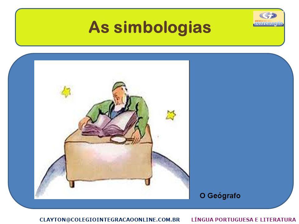 As simbologias O Geógrafo CLAYTON@COLEGIOINTEGRACAOONLINE.COM.BR