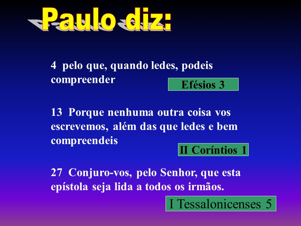 Paulo diz: I Tessalonicenses 5