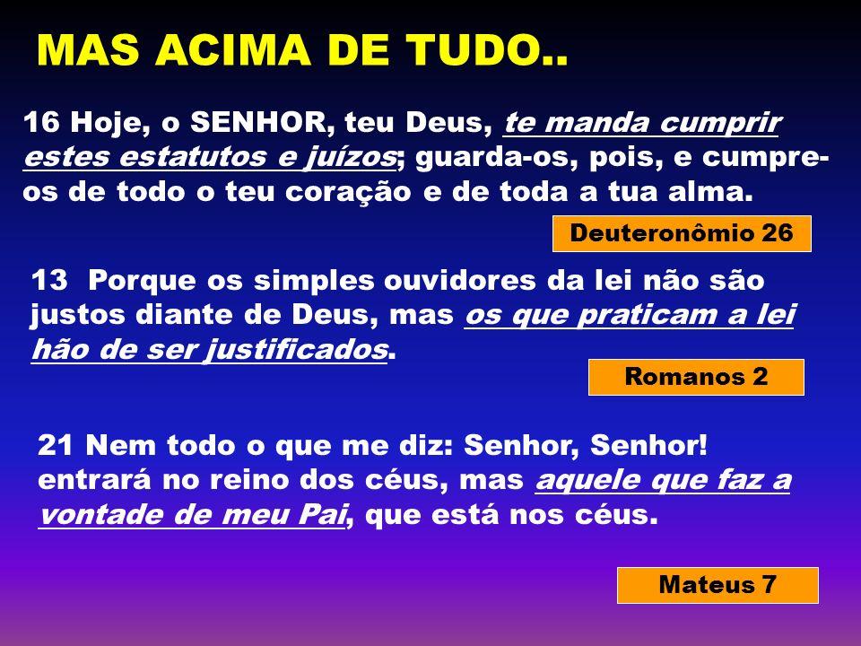 MAS ACIMA DE TUDO..