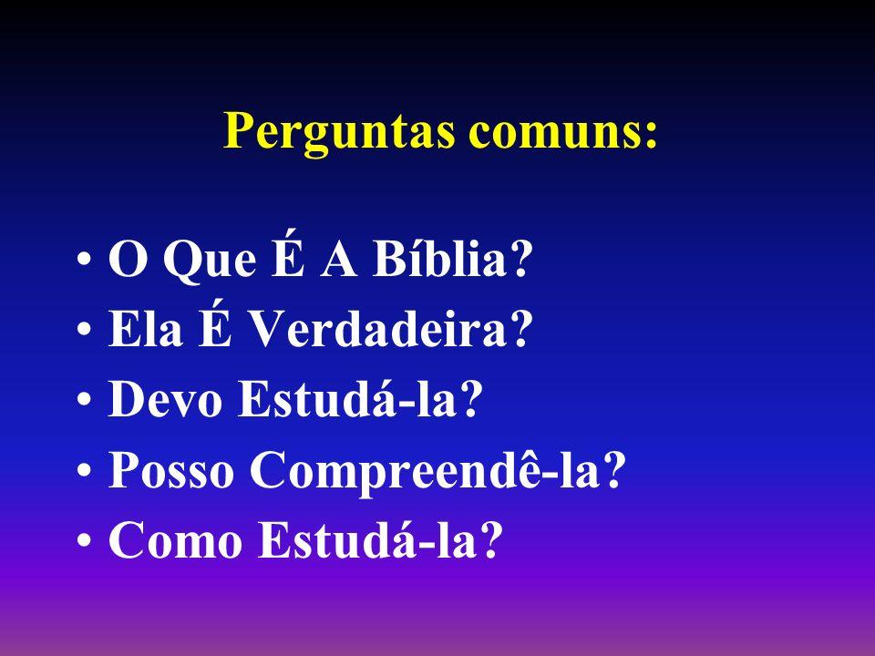 Perguntas comuns:O Que É A Bíblia.Ela É Verdadeira.
