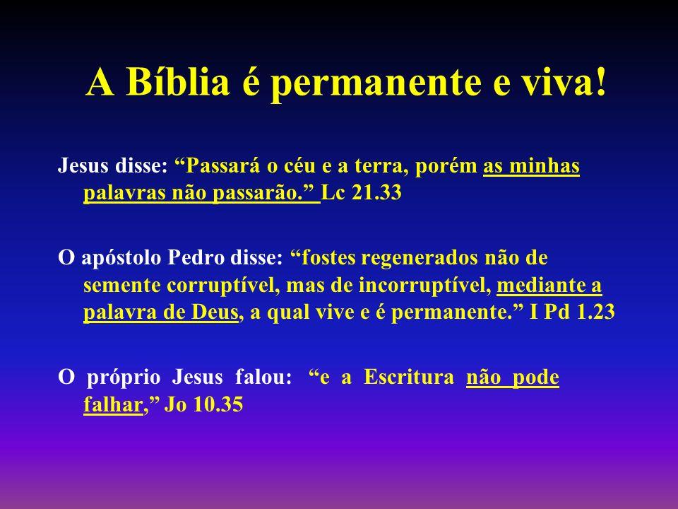 A Bíblia é permanente e viva!
