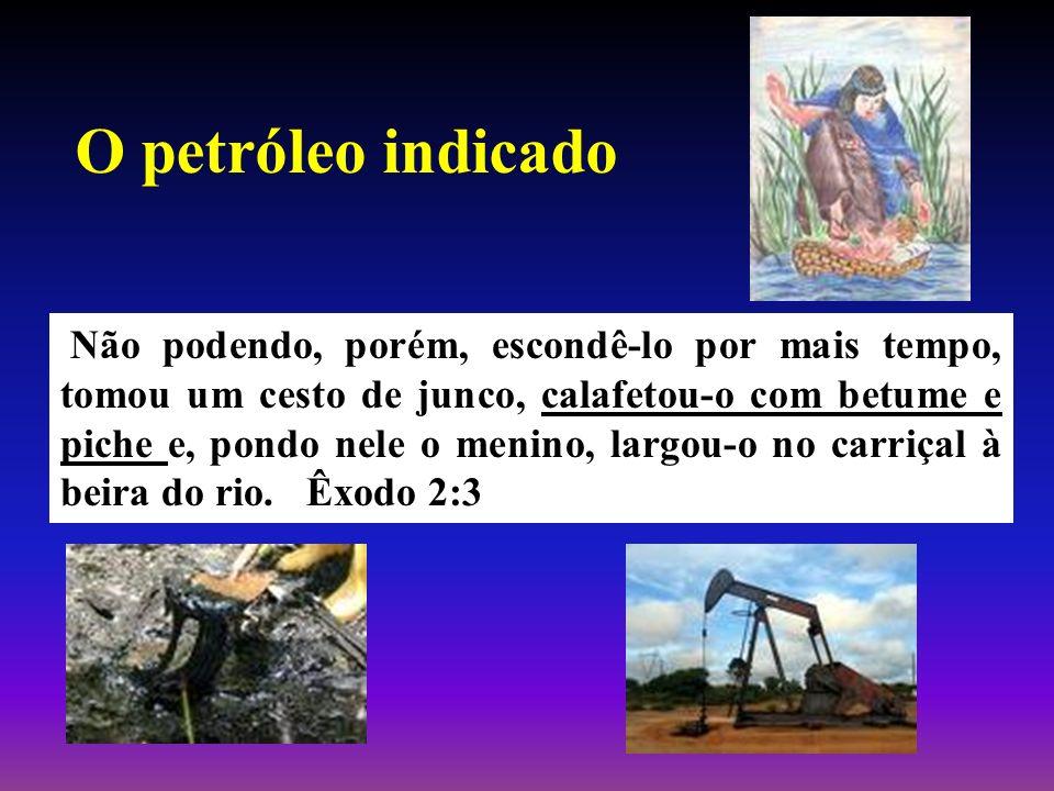 O petróleo indicado