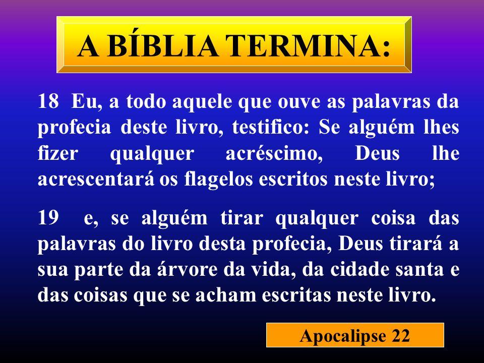 A BÍBLIA TERMINA: