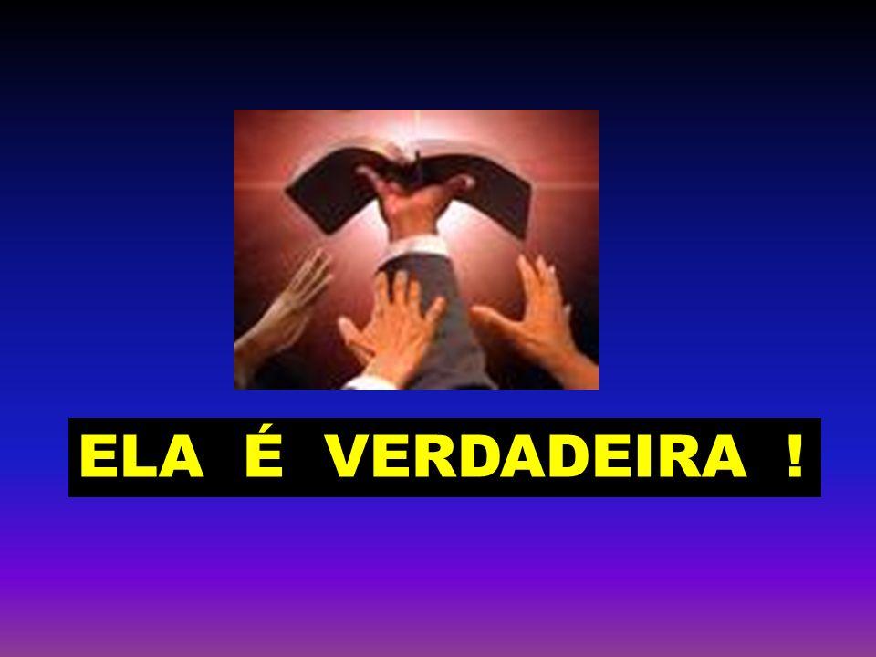 ELA É VERDADEIRA !