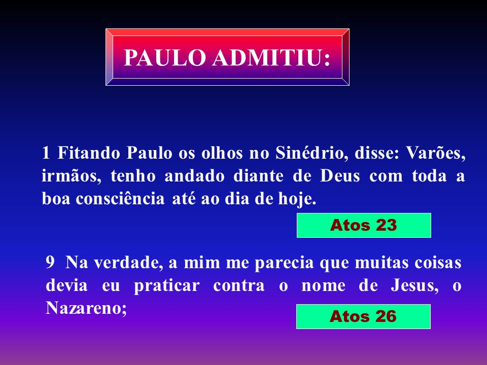 PAULO ADMITIU: