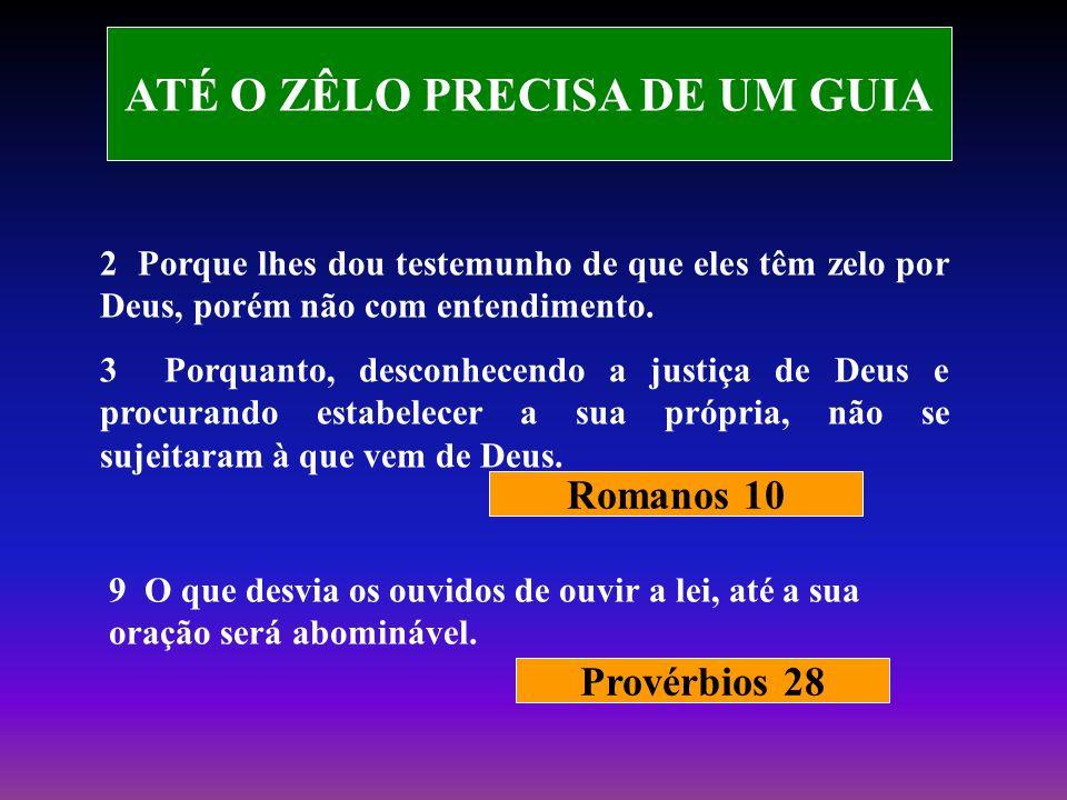 ATÉ O ZÊLO PRECISA DE UM GUIA