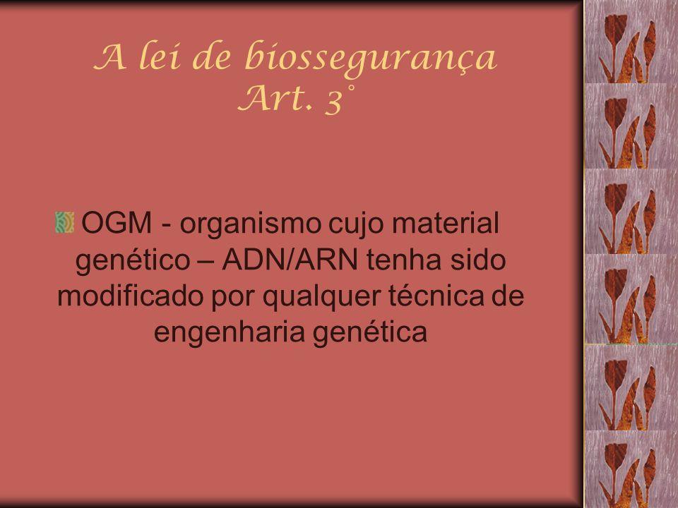 A lei de biossegurança Art. 3°