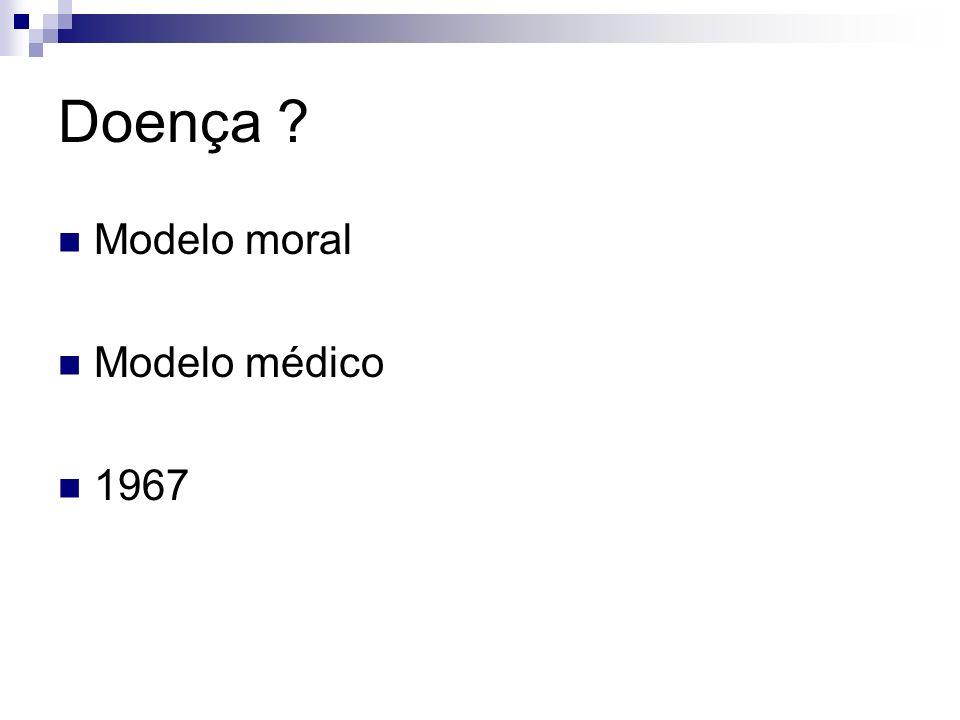 Doença Modelo moral Modelo médico 1967