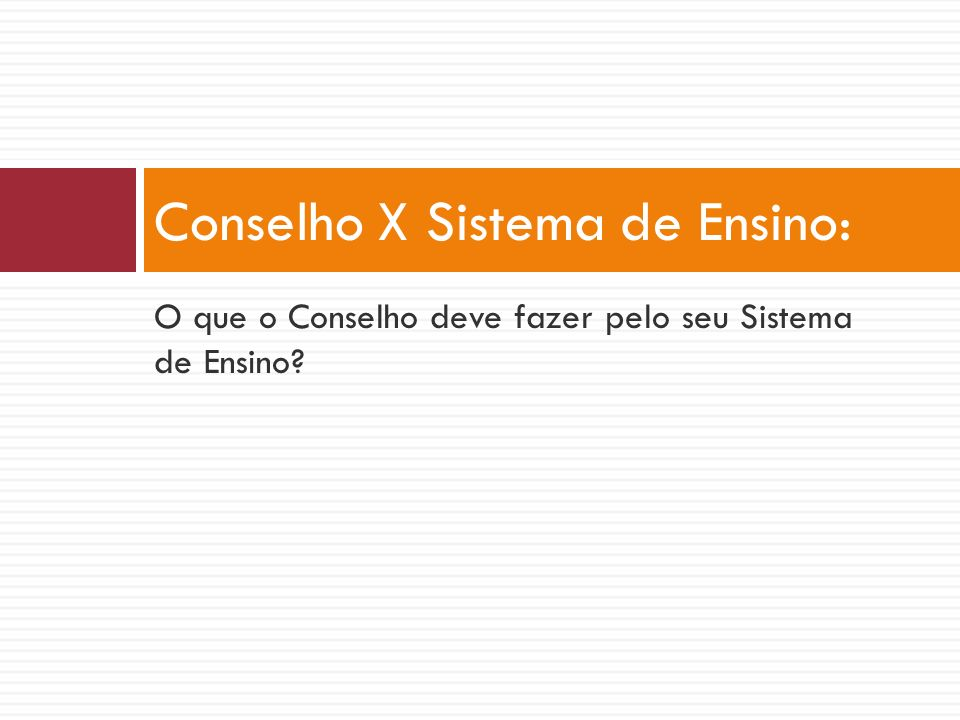 Conselho X Sistema de Ensino: