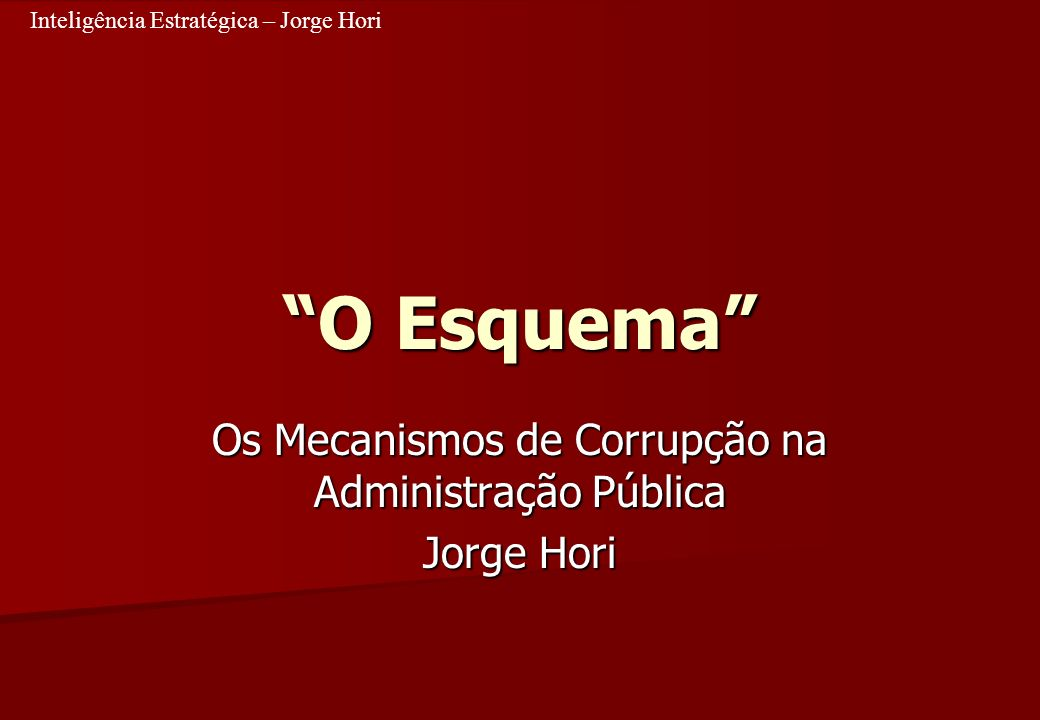 Os Mecanismos de Corrupção na Administração Pública Jorge Hori