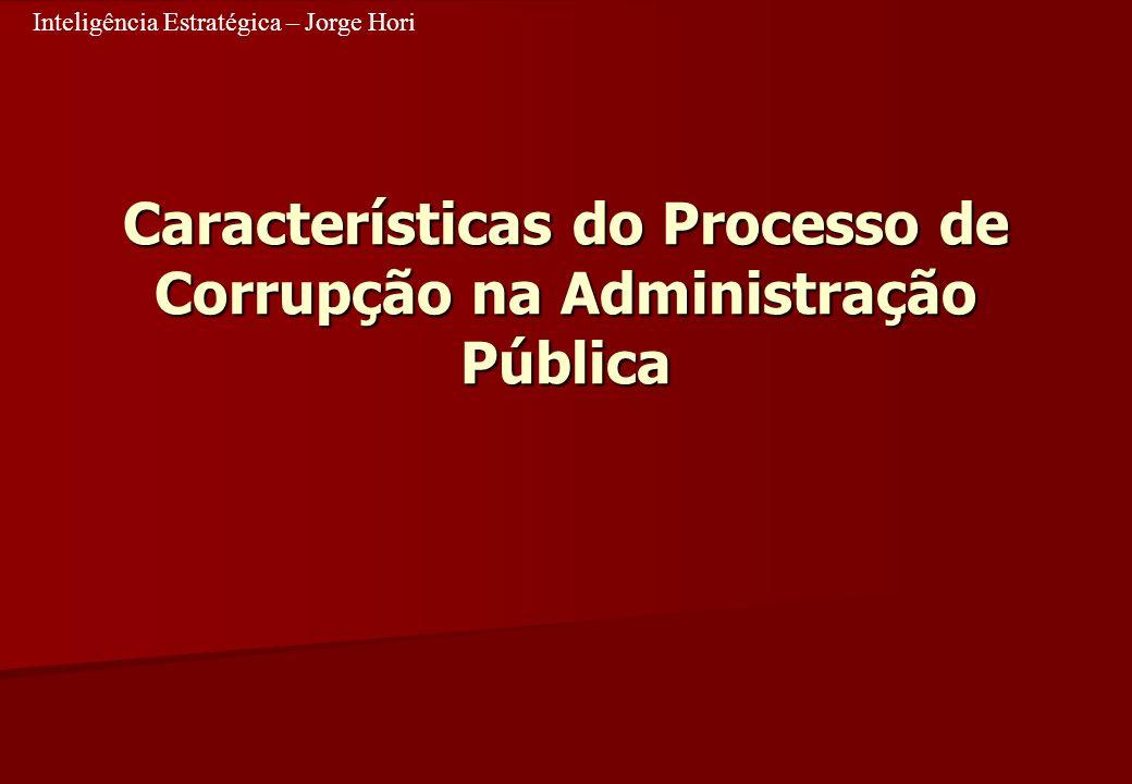 Características do Processo de Corrupção na Administração Pública