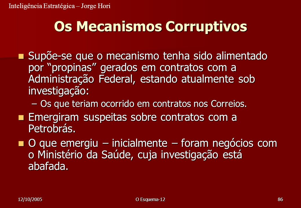 Os Mecanismos Corruptivos