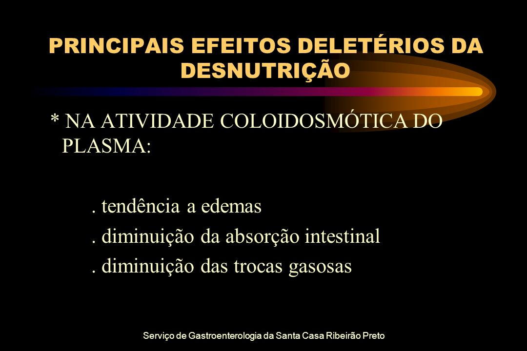 PRINCIPAIS EFEITOS DELETÉRIOS DA DESNUTRIÇÃO