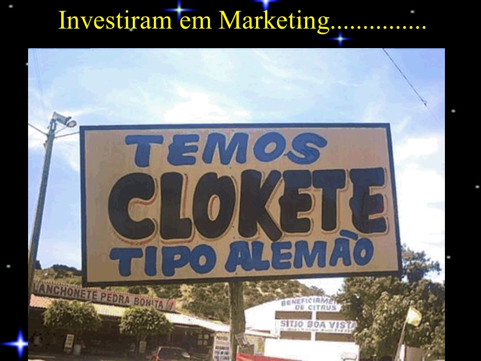 Investiram em Marketing...............