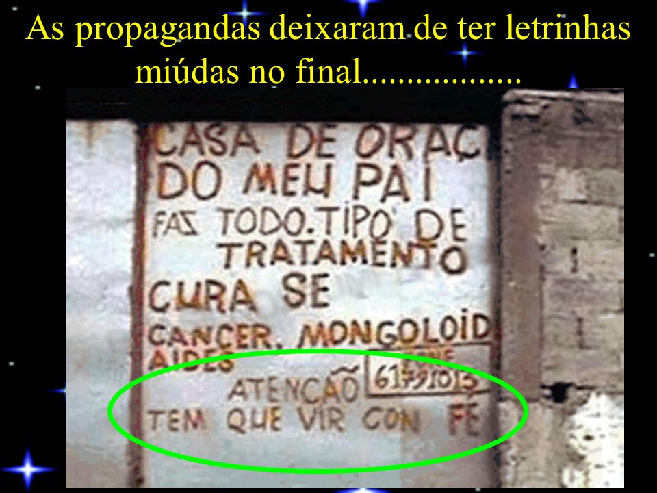 As propagandas deixaram de ter letrinhas miúdas no final..................