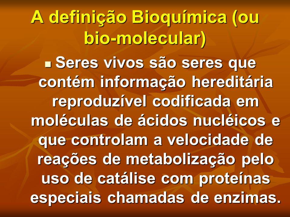 A definição Bioquímica (ou bio-molecular)