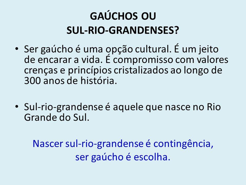 GAÚCHOS OU SUL-RIO-GRANDENSES