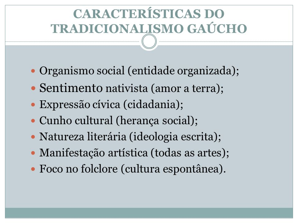 CARACTERÍSTICAS DO TRADICIONALISMO GAÚCHO