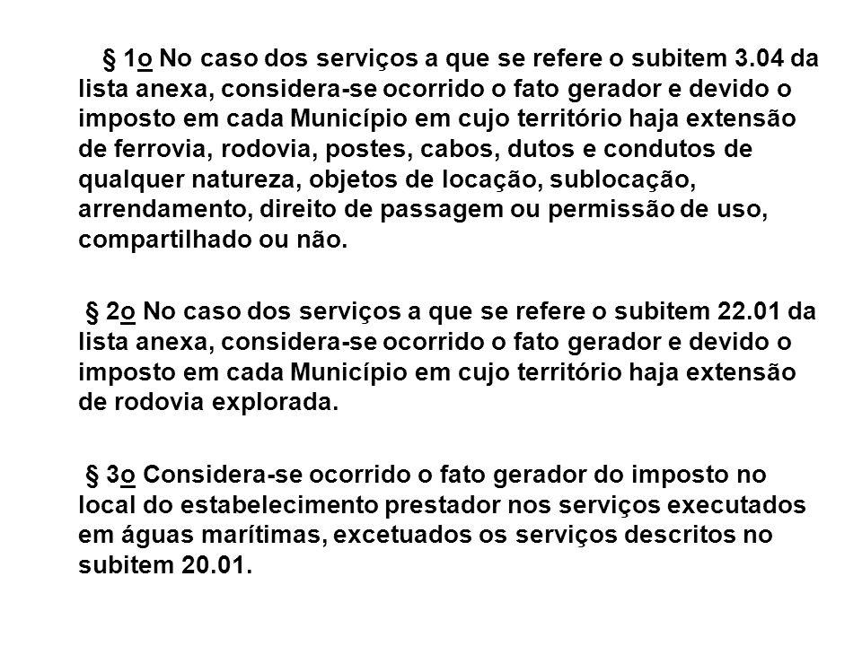 § 1o No caso dos serviços a que se refere o subitem 3