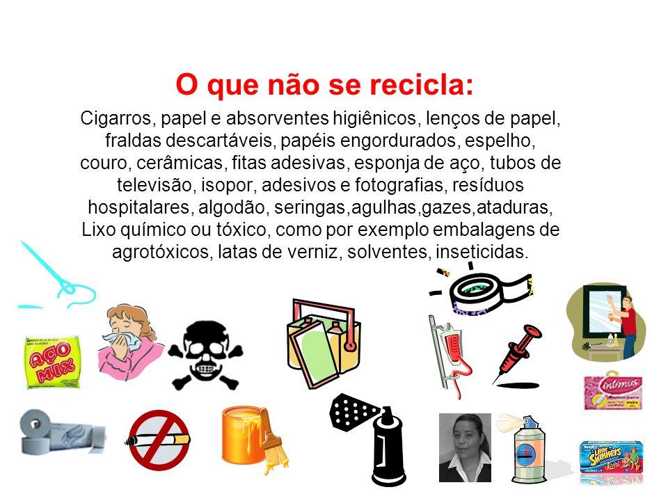 O que não se recicla: