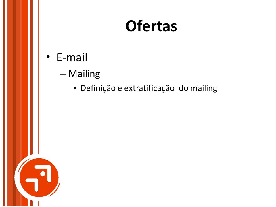 Ofertas E-mail Mailing Definição e extratificação do mailing