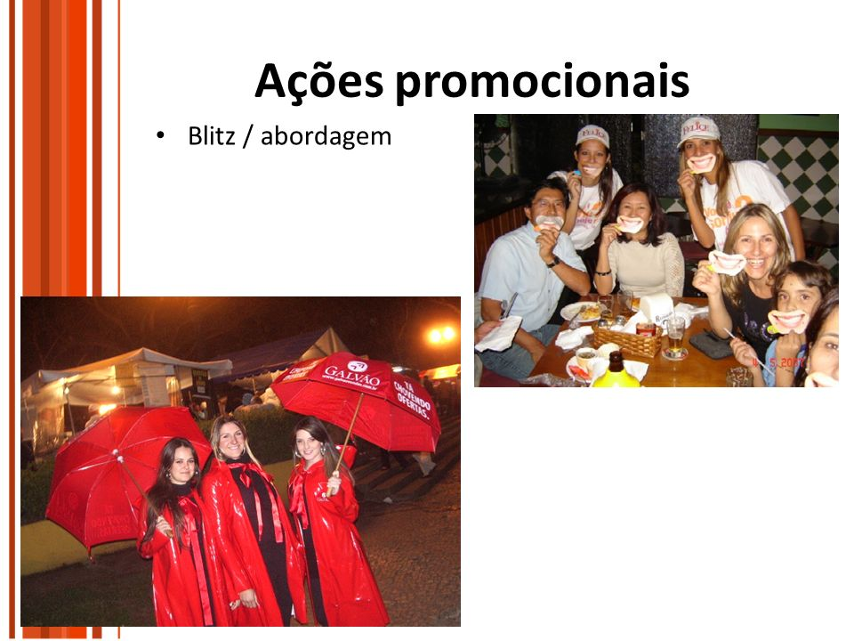 Ações promocionais Blitz / abordagem
