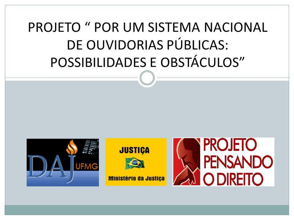 PROJETO POR UM SISTEMA NACIONAL DE OUVIDORIAS PÚBLICAS: POSSIBILIDADES E OBSTÁCULOS