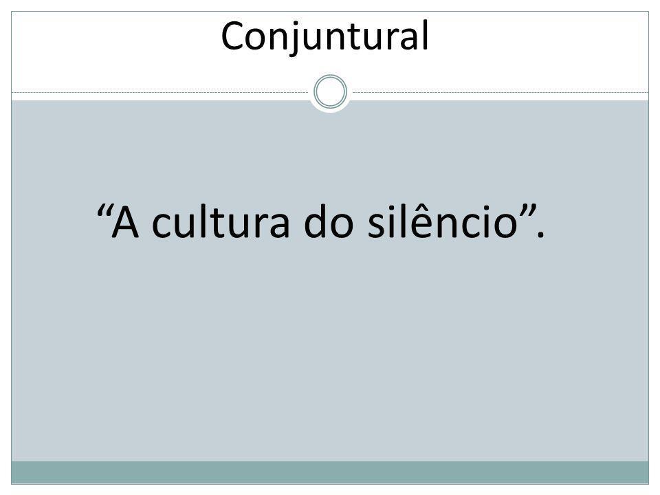 A cultura do silêncio .