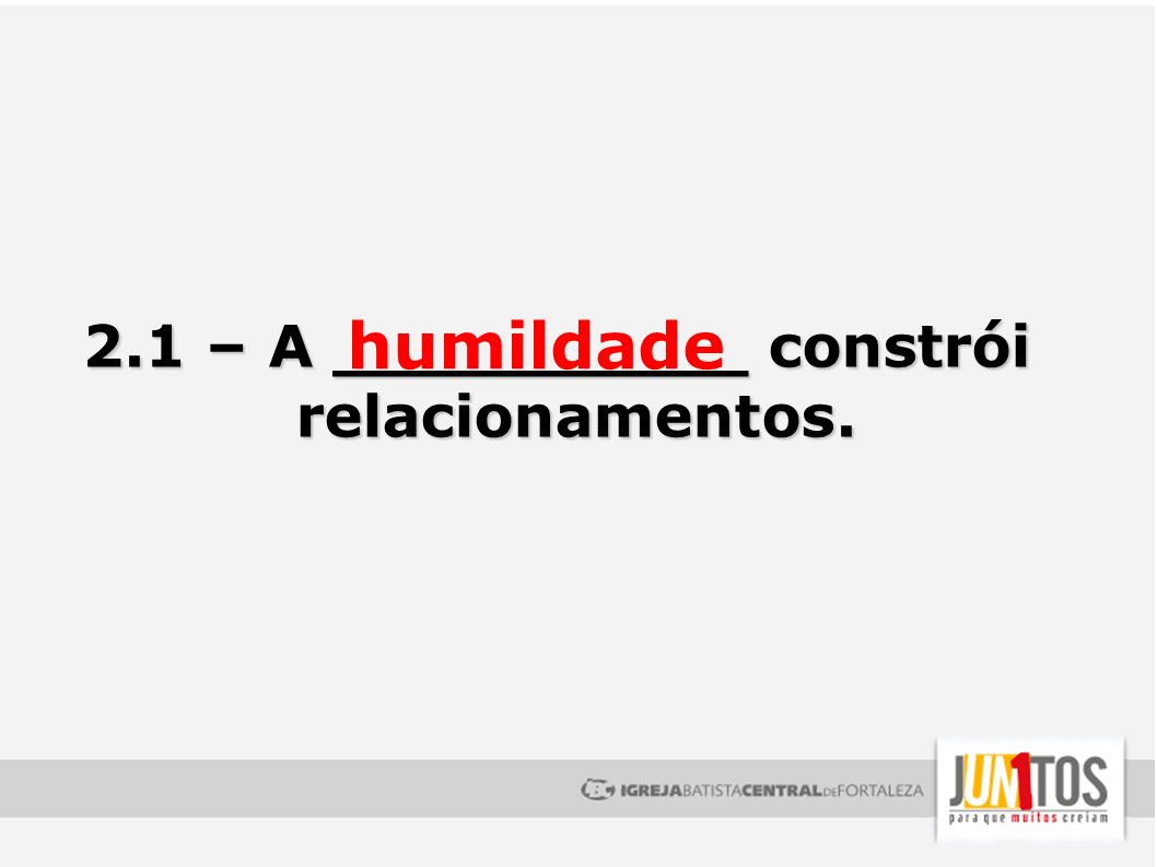 2.1 – A __________ constrói relacionamentos.