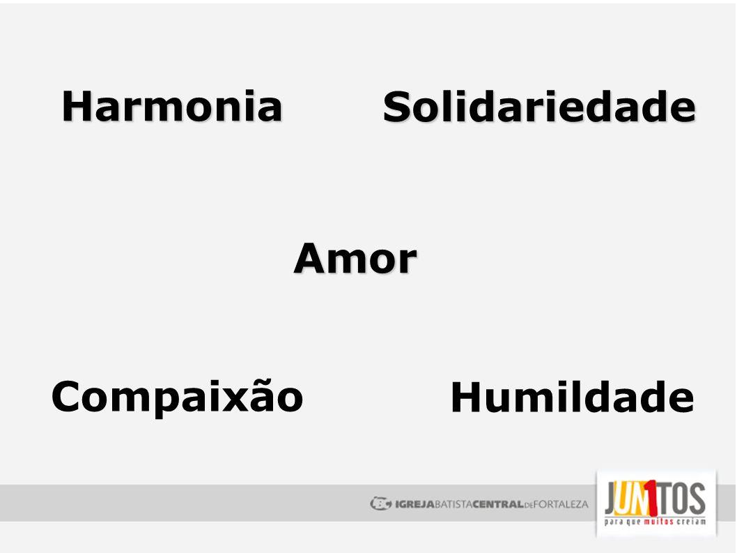 Harmonia Solidariedade Amor Compaixão Humildade