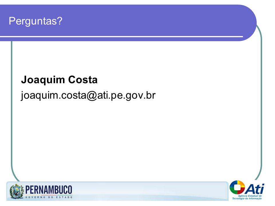 Perguntas Joaquim Costa joaquim.costa@ati.pe.gov.br