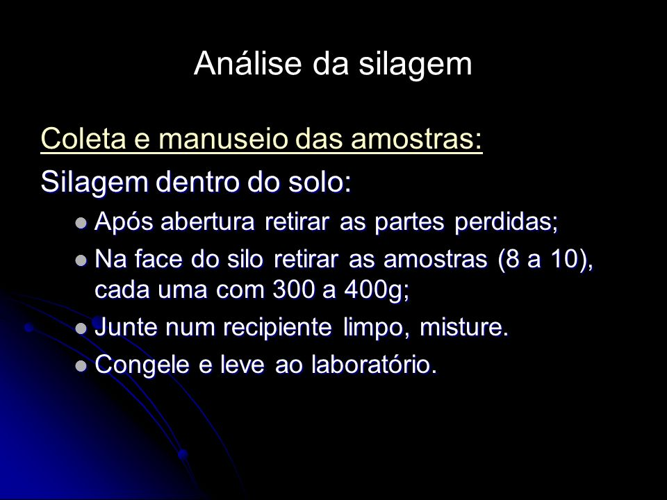 Análise da silagem Coleta e manuseio das amostras: