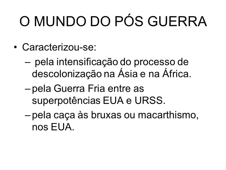 O MUNDO DO PÓS GUERRA Caracterizou-se: