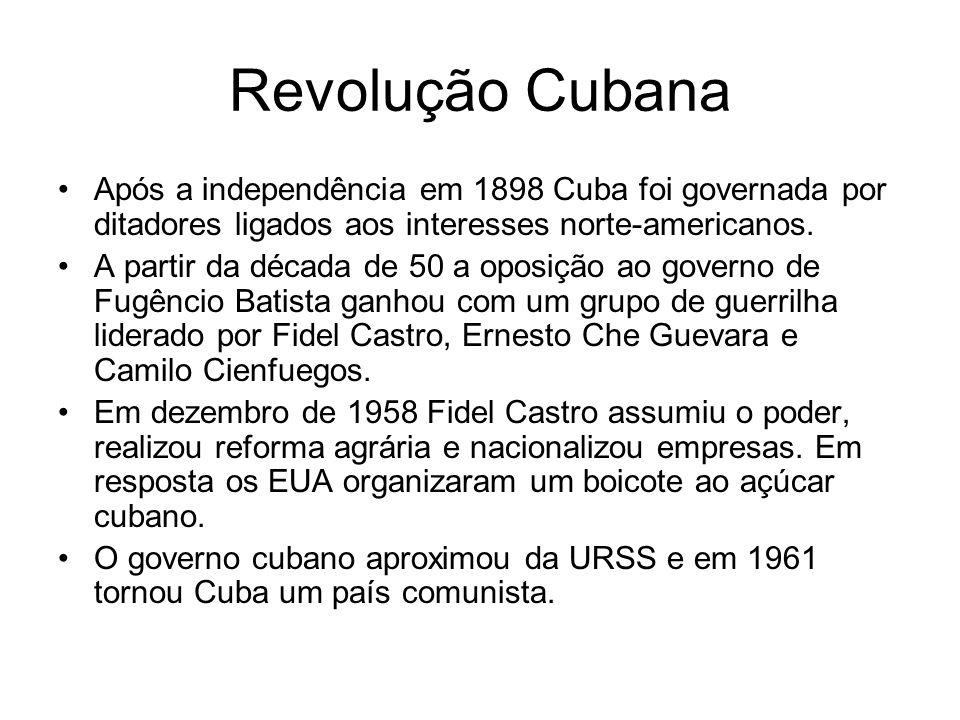 Revolução Cubana Após a independência em 1898 Cuba foi governada por ditadores ligados aos interesses norte-americanos.