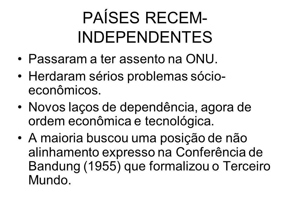 PAÍSES RECEM- INDEPENDENTES