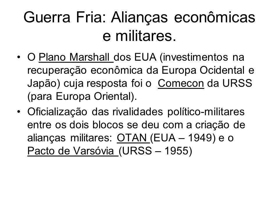 Guerra Fria: Alianças econômicas e militares.