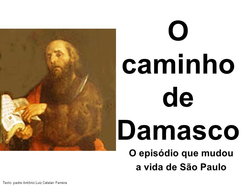 O episódio que mudou a vida de São Paulo