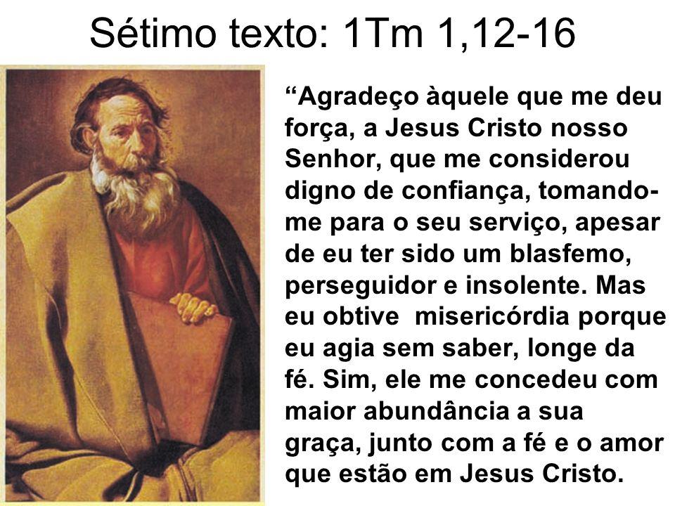 Sétimo texto: 1Tm 1,12-16